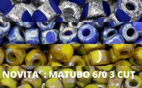 Novità : MATUBO 6/0 3 CUT